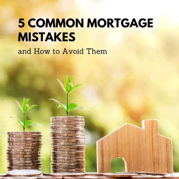 , 5 Mortgage Mistakes First-Time Buyers Often Make