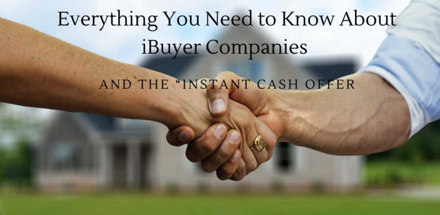 ", Everything You Need to Know About iBuyer Companies and the ""Instant Cash Offer"""