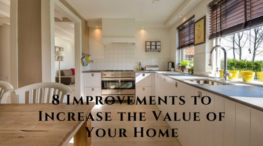 , 8 Improvements to Increase the Value of Your Home