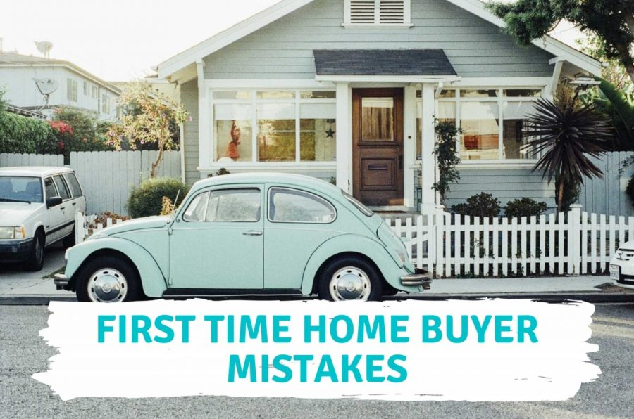 , First Time Home Buyer Mistakes