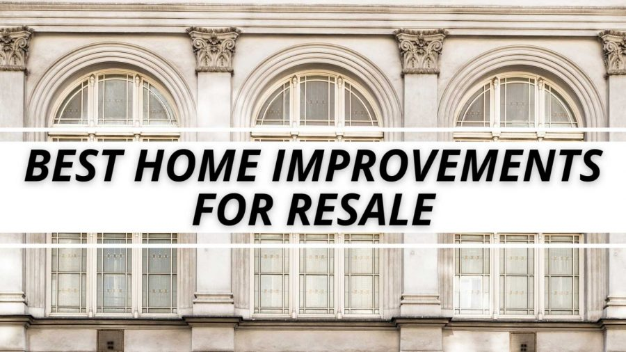 , Best Home Improvements for Resale