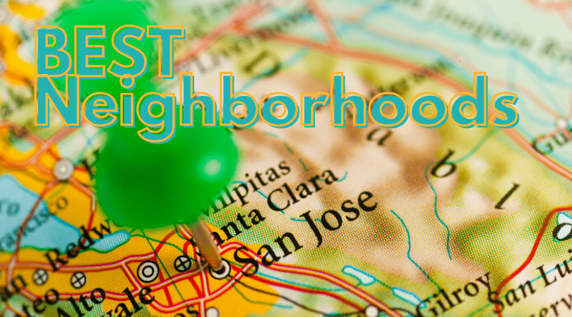 Best Neighborhoods in San Jose