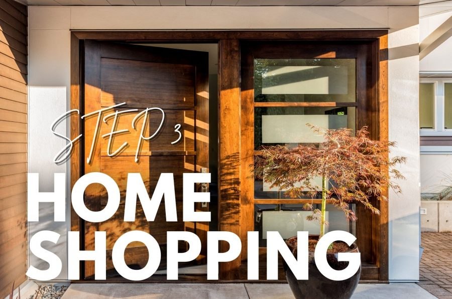 Home Shopping, Home Buying Series STEP 3: Home Shopping
