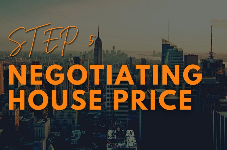 Negotiating House Price, Home Buying Series STEP 5: Negotiating House Price