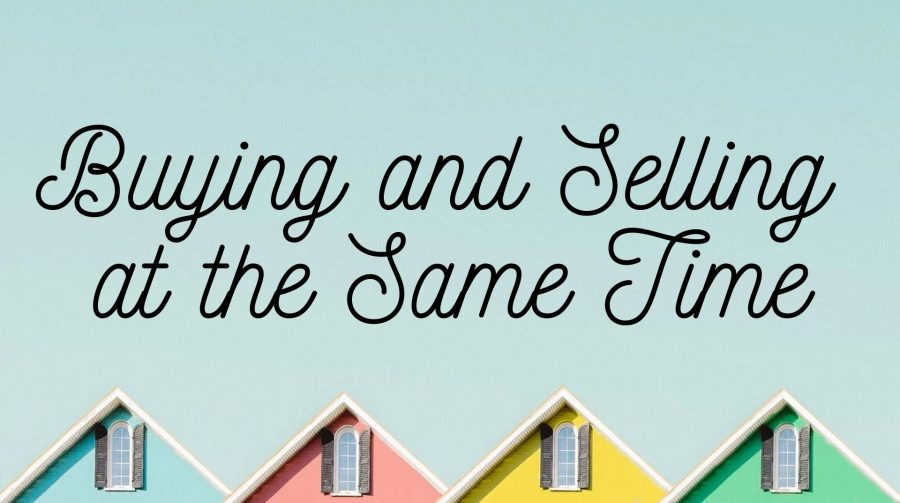 How To Buy And Sell A Home At The Same Time, How To Buy And Sell A Home At The Same Time